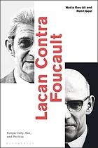 Lacan Contra Foucault : subjectivity, sex and politics