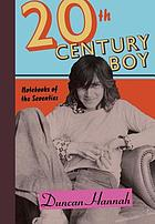 Twentieth-century boy : notebooks of the seventies