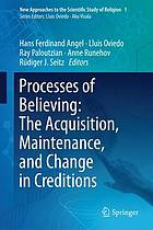 Processes of Believing the Acquisition, Maintenance, and Change in Creditions