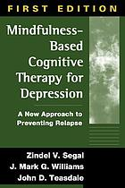 Mindfulness-based cognitive therapy for depression a new approach to preventing relapse