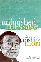 Unfinished message : selected works of Toshio Mori