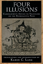 Four illusions : Candrakrti's advice for travelers on the Bodhisattva path