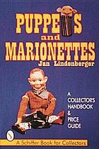 Puppets and marionettes : a collector's handbook & price guide