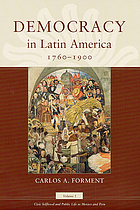 Democracy in Latin America, 1760-1900. Volume 1, Civic selfhood and public life in Mexico and Peru
