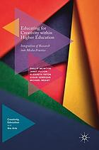 Educating for creativity within higher education : integration of research into media practice