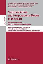 Statistical atlases and computational models of the heart : atrial segmentation and LV quantification challenges : 9th International Workshop, STACOM 2018, held in conjunction with MICCAI 2018, Granada, Spain, September 16, 2018, Revised selected papers