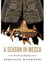 A season in Mecca narrative of a pilgrimage