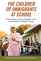 The children of immigrants at school : a comparative look at integration in the United States and Western Europe