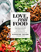 Love real food - more than 100 feel-good vegetarian favorites to delight th.