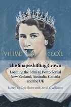 The shapeshifting crown : locating the state in postcolonial New Zealand, Australia, Canada and the UK