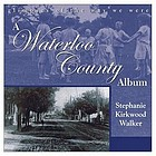 A Waterloo County album : glimpses of the way we were