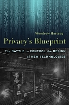Privacy's blueprint : the battle to control the design of new technologies