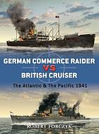 German commerce raider vs british cruiser : the Atlantic and the pacific 1941 (duel)