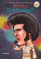 Who Was Elvis Presley?.