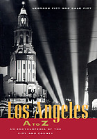 Los Angeles A to Z : an encyclopedia of the city and county