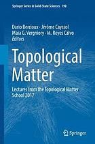 Topological Matter : Lectures from the Topological Matter School 2017