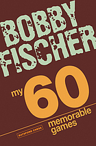 My 60 memorable games - chess tactics, chess strategies with bobby fischer.