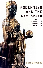 Modernism and the new Spain : Britain, cosmopolitan Europe, and literary history