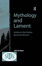 Mythology and lament : studies in the Oracles about the nations