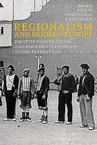 Regionalism and modern Europe : identity construction and movements from 1890 to the present day