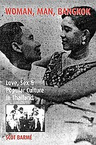 Woman, man, Bangkok : love, sex, and popular culture in Thailand