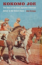 Kokomo Joe : the story of the first Japanese American jockey in the United States