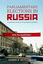 Parliamentary elections in Russia : a quarter-century of multiparty politics