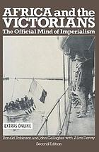 Africa and the Victorians : the official mind of imperialism.