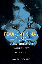 Foundational films : early cinema and modernity in Brazil