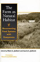 The farm as natural habitat reconnecting food systems with ecosystems