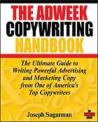 The Adweek copywriting handbook : the ultimate guide to writing powerful advertising and marketing copy from one of America's top copywriters