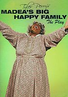 Madea's big happy family : the play