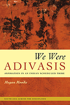 We were adivasis : aspiration in an Indian scheduled tribe