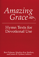 Amazing grace : hymn texts for devotional use