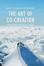 The Art of Co-Creation : A Guidebook for Practitioners