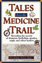 Tales from the medicine trail