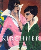 Ernst Ludwig Kirchner 1880-1938 : on the edge of the abyss of time