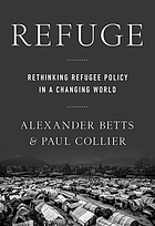 Refuge : rethinking refugee policy in a changing world