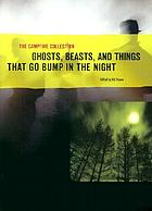 The Campfire collection. Ghosts, beasts, and things that go bump in the night