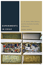 Experiments in exile : C.L.R. James, Hélio Oiticica, and the aesthetic sociality of blackness