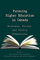 Pursuing higher education in Canada : economic, social, and policy dimensions