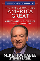 The three Cs that made America great : Christianity, capitalism and the Constitution