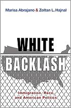 White backlash immigration, race and American politics
