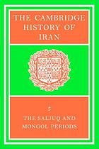 The Cambridge history of Iran. / 5, The Saljuq and Mongol periods