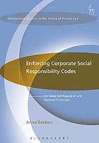 Enforcing corporate social responsibility codes : on global self-regulation and national private law