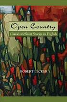 Open country : Canadian short stories in English