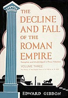The decline and fall of the Roman Empire. Vol. 3, [The history of the empire from A.D. 1185 to A.D. 1453]