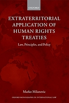 Extraterritorial application of human rights treaties : law, principles, and policy