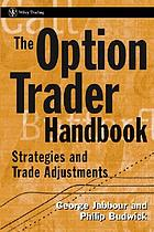 The option trader handbook : strategies and trade adjustments