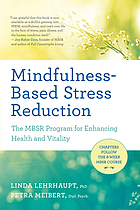 Mindfulness-based stress reduction : the MBSR program for enhancing health and vitality